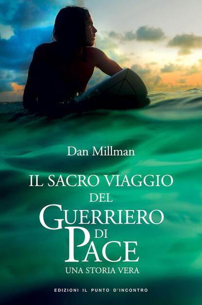 Il Sacro Viaggio Del Guerriero Di Pace Una Storia Vera Millman Dan Ebook Epub Con Light Drm Ibs
