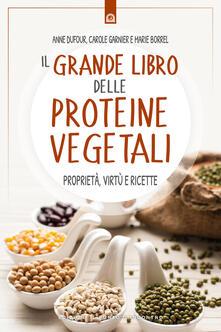 Camfeed.it Il grande libro delle proteine vegetali. Proprietà, virtù e ricette Image