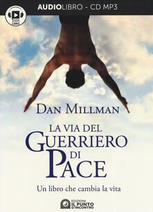 Squillogame.it La via del guerriero di pace. Un libro che cambia la vita letto da Jacopo Venturiero. Audiolibro. CD Audio formato MP3 Image