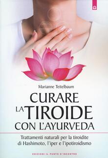 Listadelpopolo.it Curare la tiroide con l'ayurveda. Trattamenti naturali per la tiroidite di Hashimoto, l'iper e l'ipotiroidismo Image