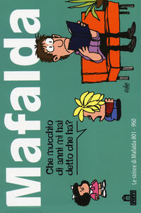 Mafalda. Le strisce dalla 801 alla 960. Vol. 6