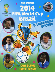 The official 2014 Fifa World Cup Brazil. Il libro degli sticker. Ediz. illustrata