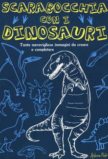 Listadelpopolo.it Scarabocchia con i dinosauri. Ediz. illustrata Image