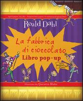 La fabbrica di cioccolato. Libro pop-up