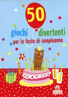 50 giochi divertenti per le feste di compleanno. Carte.pdf