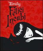Libro Felice incubi. Emily the strange Rob Reger