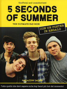 Associazionelabirinto.it 5 Seconds of Summer. The ultimate fan book. Unofficial and unauthorized. Con poster. Ediz. illustrata Image