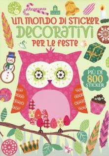 Un mondo di sticker decorativi per le feste. Ediz. illustrata.pdf