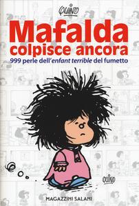 Mafalda colpisce ancora. 999 perle dell'«enfant terrible» del fumetto