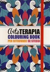 Arte terapia. Colouring book per ritrovare se stessi