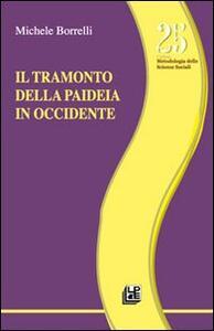 Il tramonto della paideia in Occidente - Michele Borrelli - copertina