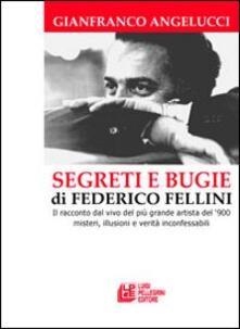 Voluntariadobaleares2014.es Segreti e bugie di Federico Fellini. Il racconto dal vivo del più grande artista del '900 misteri, illusioni e verità inconfessabili Image