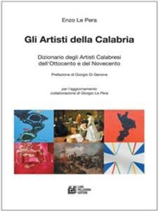 Gli artisti della Calabria. Dizionari degli artisti calabresi dell'Ottocento e del Novecento - Enzo Le Pera - ebook