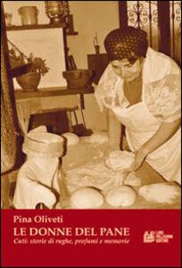 Le donne del pane. Cuti: storia di rughe, profumi e memorie