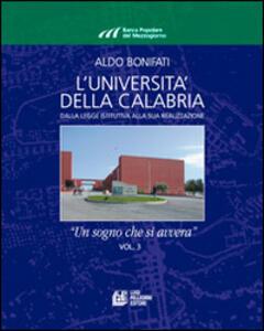L' Università della Calabria. Dalla legge istitutiva alla sua realizzione. «Un sogno che si avvera». Vol. 3