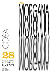 Libro Fata Morgana. Quadrimestrale di cinema e visioni. Vol. 28: Cosa.