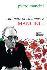 ... Mi pare si chiamasse Mancini...