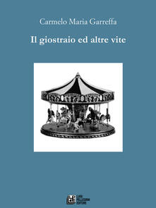 Rallydeicolliscaligeri.it Il giostraio ed altre vite Image