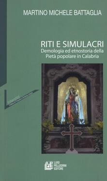 Riti e simulacri. Demologia ed etnostoria della pietà popolare in Calabria.pdf