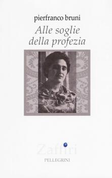 Alle soglie della profezia - Pierfranco Bruni - copertina