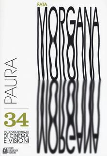 Fata Morgana. Quadrimestrale di cinema e visioni. Vol. 34: Paura.