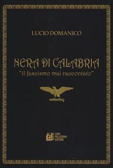 Grandtoureventi.it Nera di Calabria. «Il facismo mai raccontato» Image