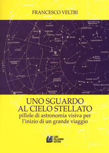 Grandtoureventi.it Uno sguardo al cielo stellato. Pillole di astronomia visiva per l'inizio di un grande viaggio Image