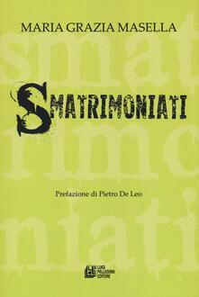 Smatrimoniati - Maria Grazia Masella - copertina