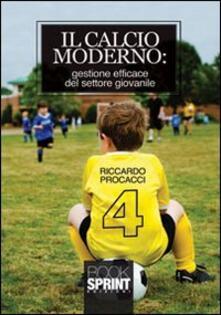 Laboratorioprovematerialilct.it Il calcio moderno. Gestione efficace del settore giovanile Image