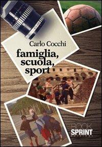 Famiglia, scuola, sport