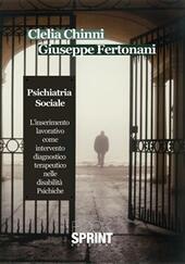 Psichiatria sociale. L'inserimento lavorativo come intervento diagnostico terapeutico nelle disabilità psichiche
