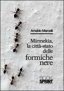 Mirmekia, la città-stato delle formiche nere