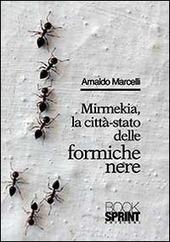 Mirmekia, la citta-stato delle formiche nere