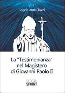 La testimonianza nel «Magistero» di Giovanni Paolo II