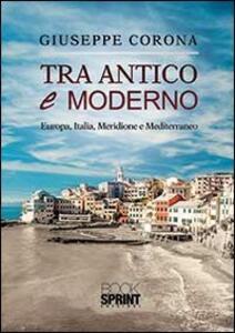 Tra antico e moderno. Europa, Italia, Meridione e Mediterraneo