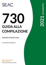 Mod. 730/2021. Guida alla compilazione. Periodo d'imposta 2020