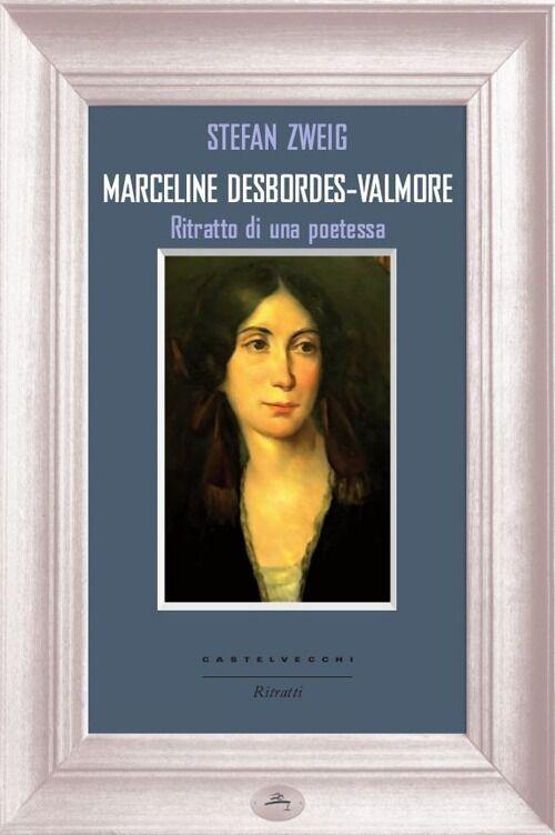 Marceline Desbordes-Valmore. Ritratto di una poetessa