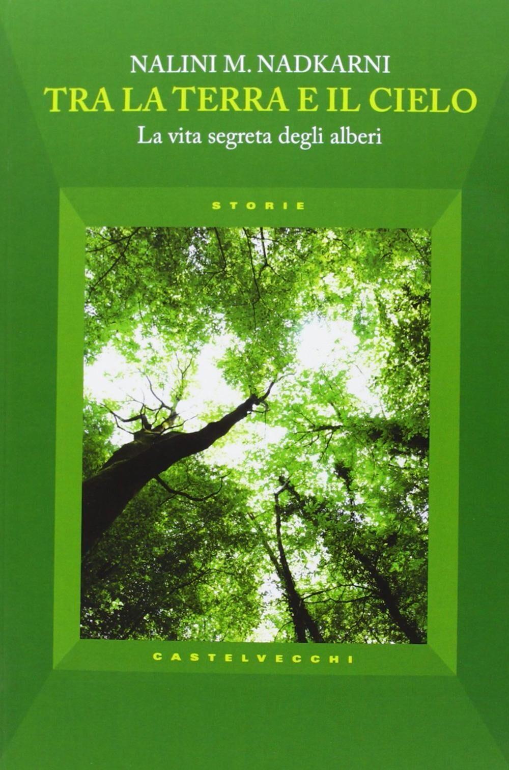 Tra la terra e il cielo. La vita segreta degli alberi