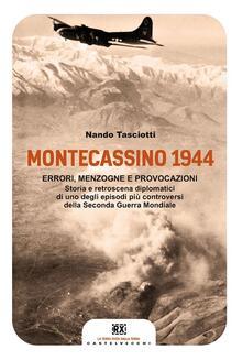 Montecassino 1944. Errori, menzogne e provocazioni