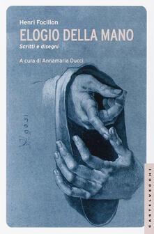 Associazionelabirinto.it Elogio della mano. Scritti e disegni. Ediz. illustrata Image
