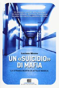 Un «suicidio» di mafia. La strana morte di Attilio Manca
