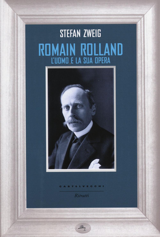 Romain Rolland. L'uomo e la sua opera