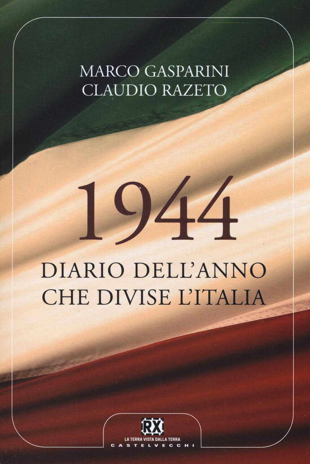 1944. Diario dell'anno che divise l'Italia