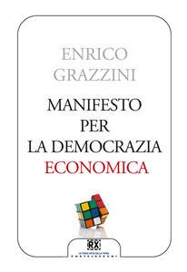 Manifesto per la democrazia economica - Enrico Grazzini - copertina