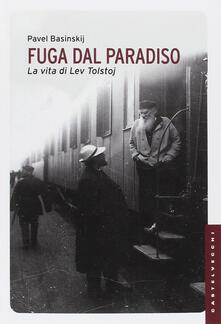 Rallydeicolliscaligeri.it Fuga dal paradiso. La vita di Lev Tolstoj. Ediz. illustrata Image