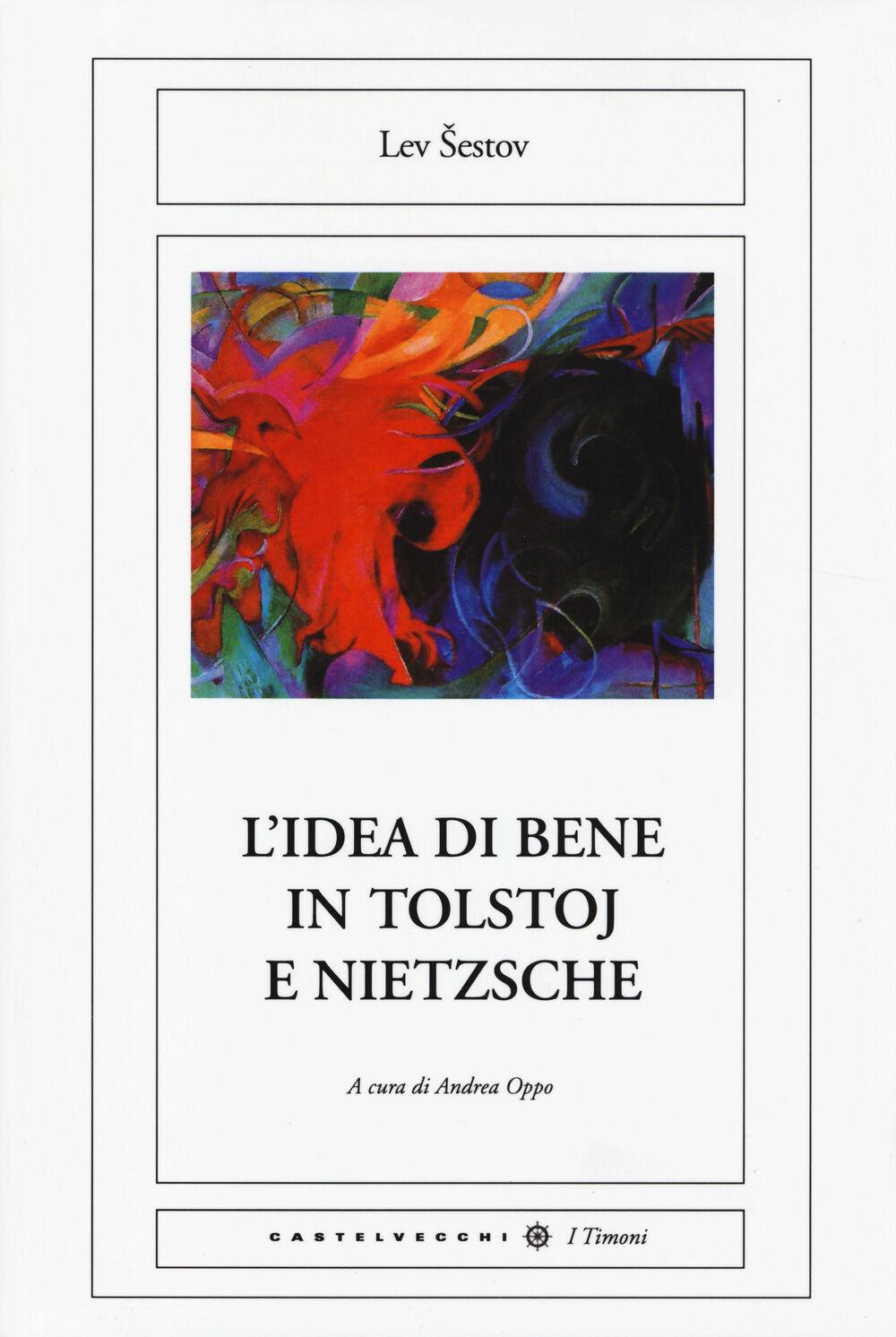 L' idea di bene in Tolstoj e Nietzsche