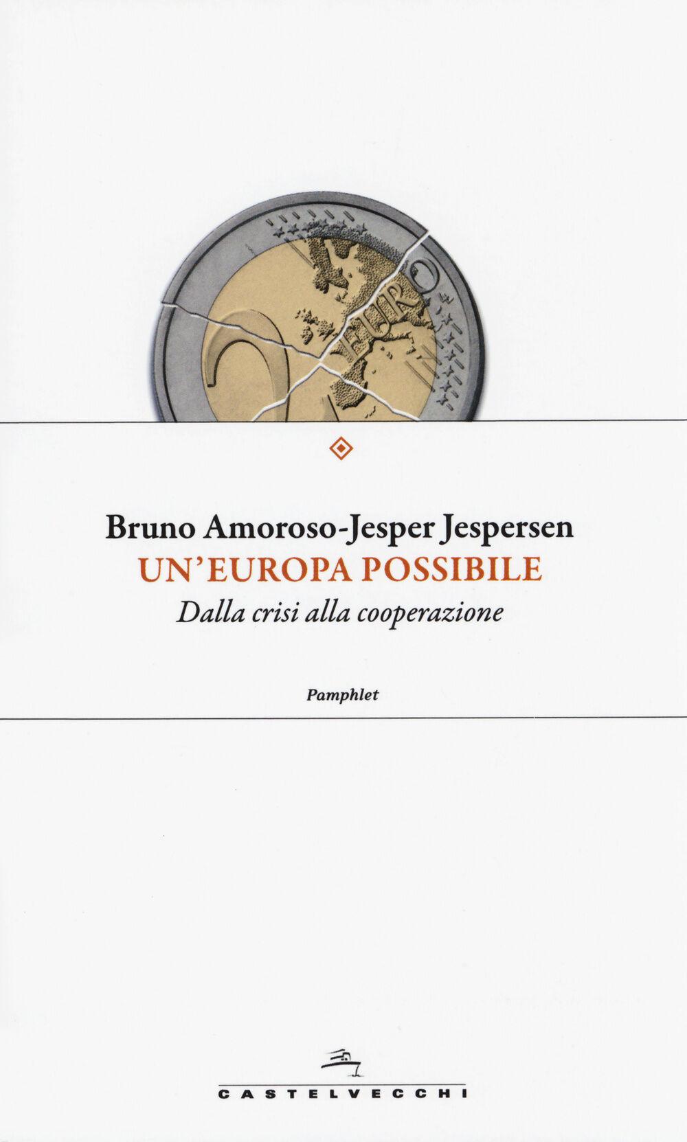 Un' Europa possibile. Dalla crisi alla cooperazione