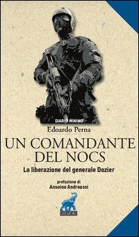 Un comandante del NOCS. La liberazione del generale Dozier