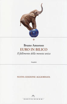 Listadelpopolo.it Euro in bilico. Il fallimento della moneta unica Image