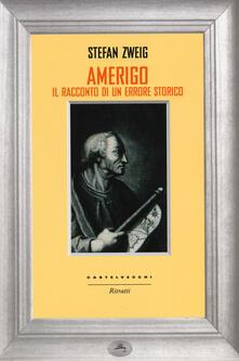Amerigo. Il racconto di un errore storico - Stefan Zweig - copertina